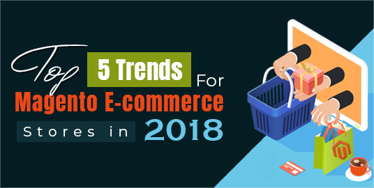 Top-5-Trends-For-Magento-E-commerce-Stores-in-2018
